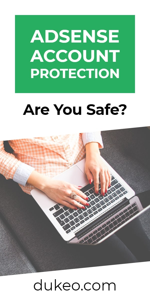 Adsense Account Protection: Are You Safe?