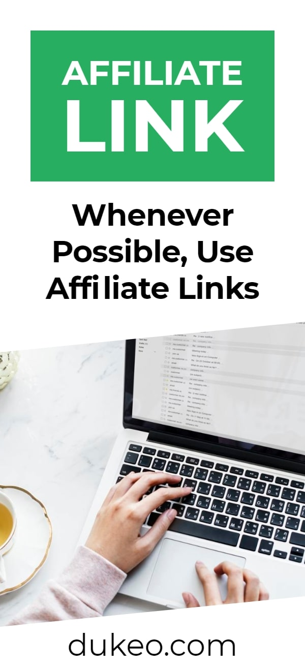 Affiliate Link: Whenever Possible, Use Affiliate Links