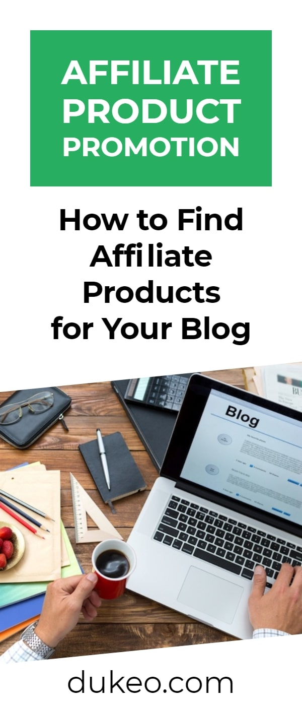 Affiliate Product Promotion: How to Find Affiliate Products for Your Blog