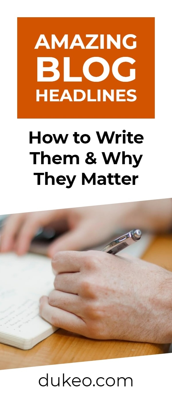Amazing Blog Headlines: How to Write Them & Why They Matter