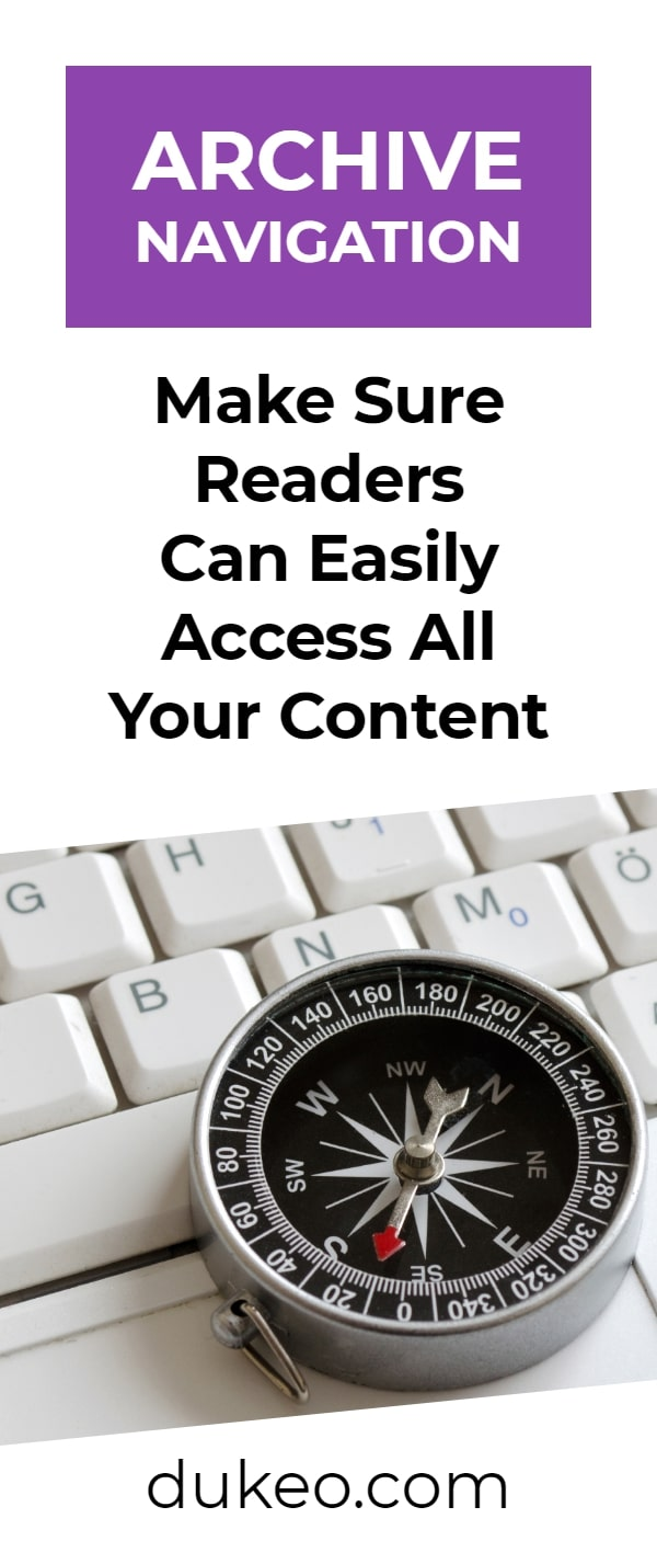 Archive Navigation: Make Sure Readers Can Easily Access All Your Content