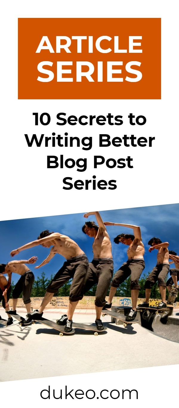 Article Series: 10 Secrets to Writing Better Blog Post Series