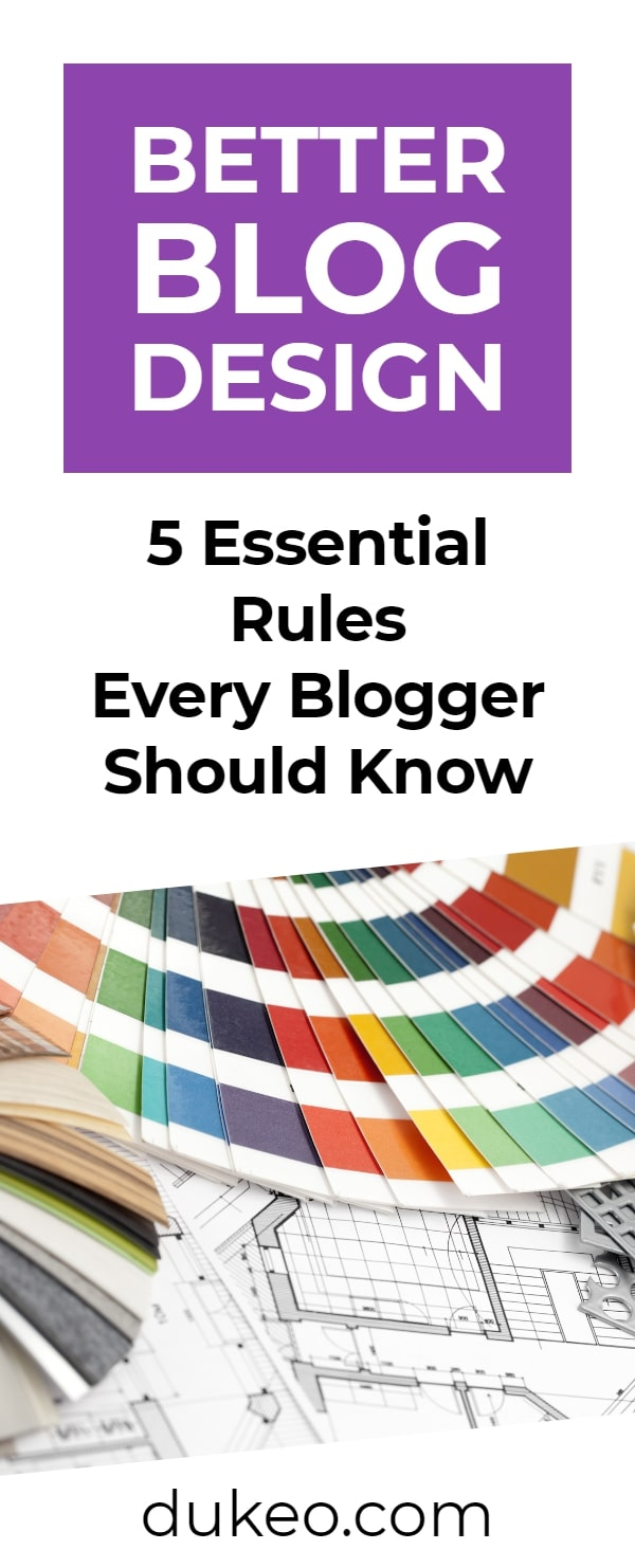 Better Blog Design: 5 Essential Rules Every Blogger Should Know
