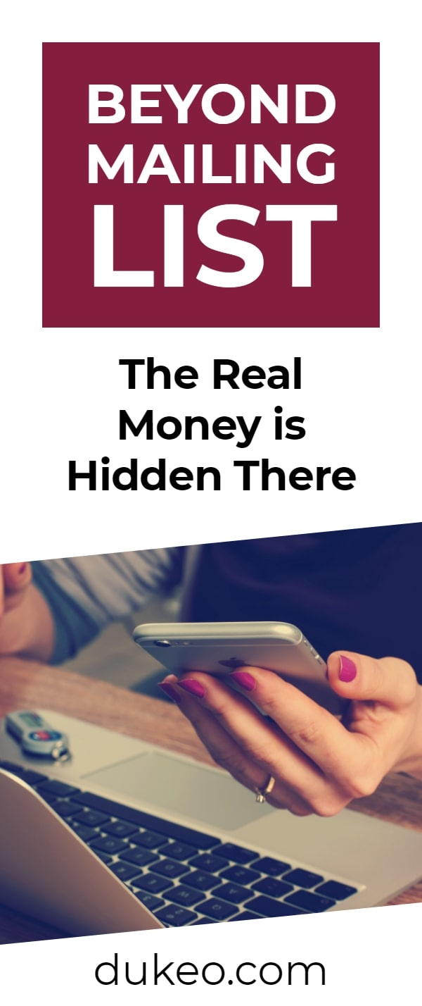 Beyond Mailing List: The Real Money is Hidden There
