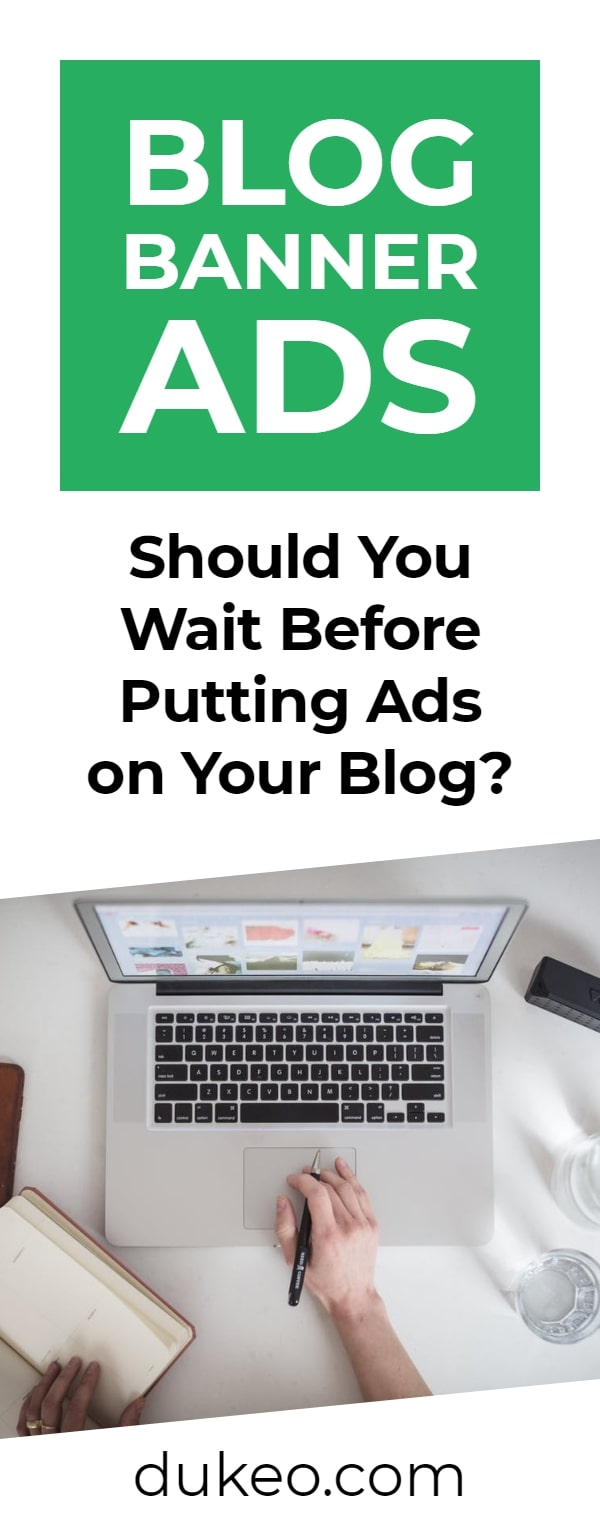 Blog Banner Ads: Should You Wait Before Putting Ads on Your Blog?