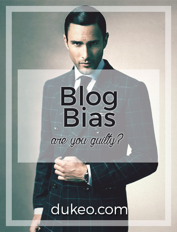 Blog Bias: Are Your Guilty?