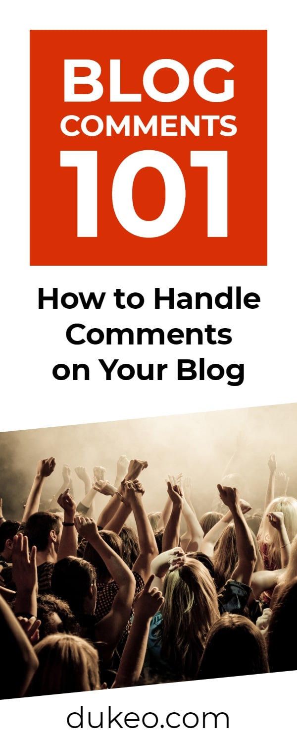 Blog Comments 101: How To Handle Comments On Your Blog