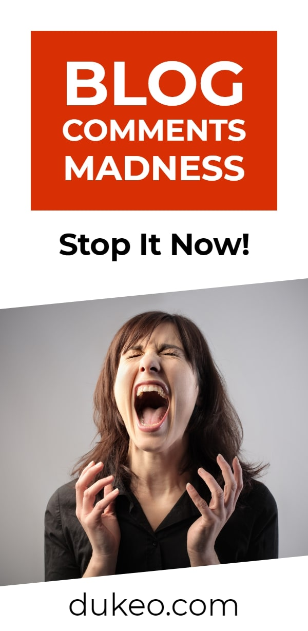 Blog Comments Madness: Stop It Now!