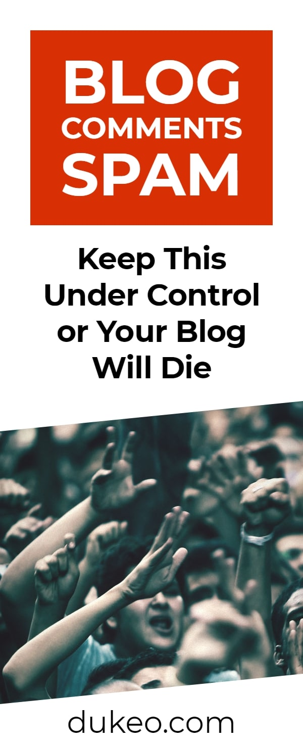 Blog Comments Spam: Keep This Under Control or Your Blog Will Die