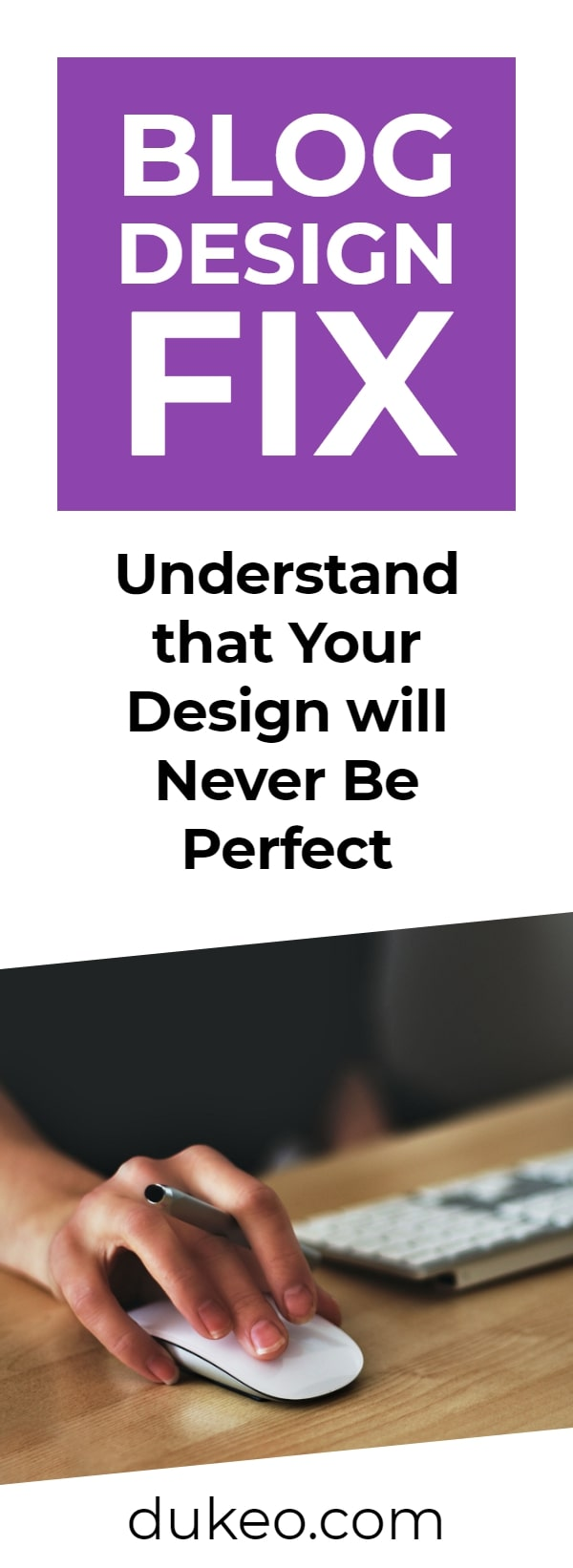 Blog Design Fix: Understand That Your Design Will Never Be Perfect