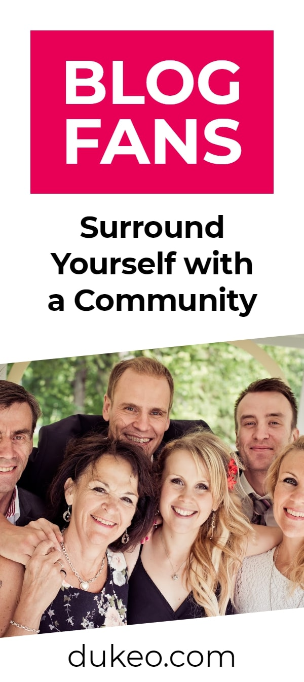 Blog Fans: Surround Yourself with a Community