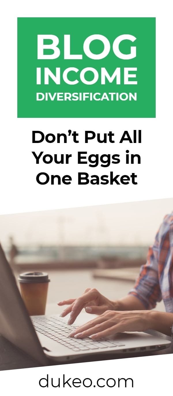 Blog Income Diversification: Don't Put All Your Eggs in One Basket