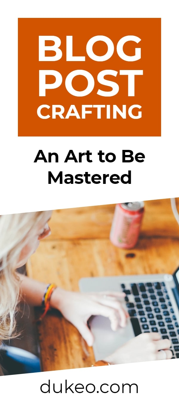 Blog Post Crafting: an Art to Be Mastered