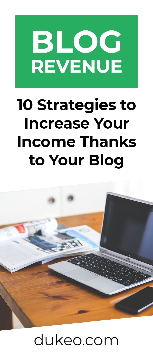 Blog Revenue: 10 Strategies to Increase Your Income Thanks to Your Blog