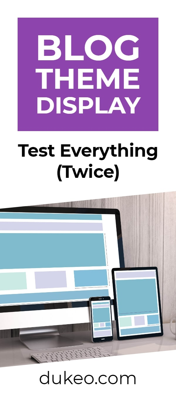 Blog Theme Display: Test Everything (Twice)