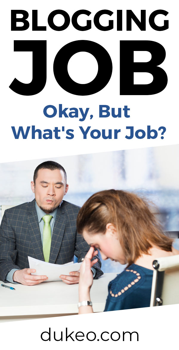 Blogging Job: Okay, But What's Your Job?