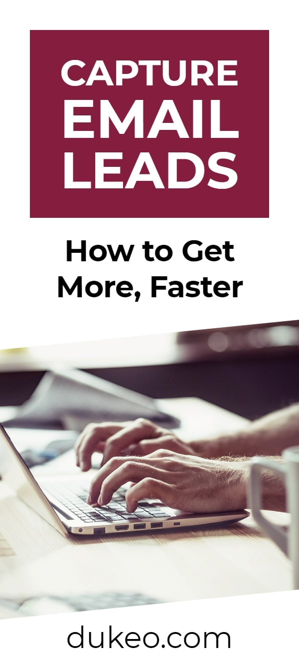 Capture Email Leads: How to Get More, Faster