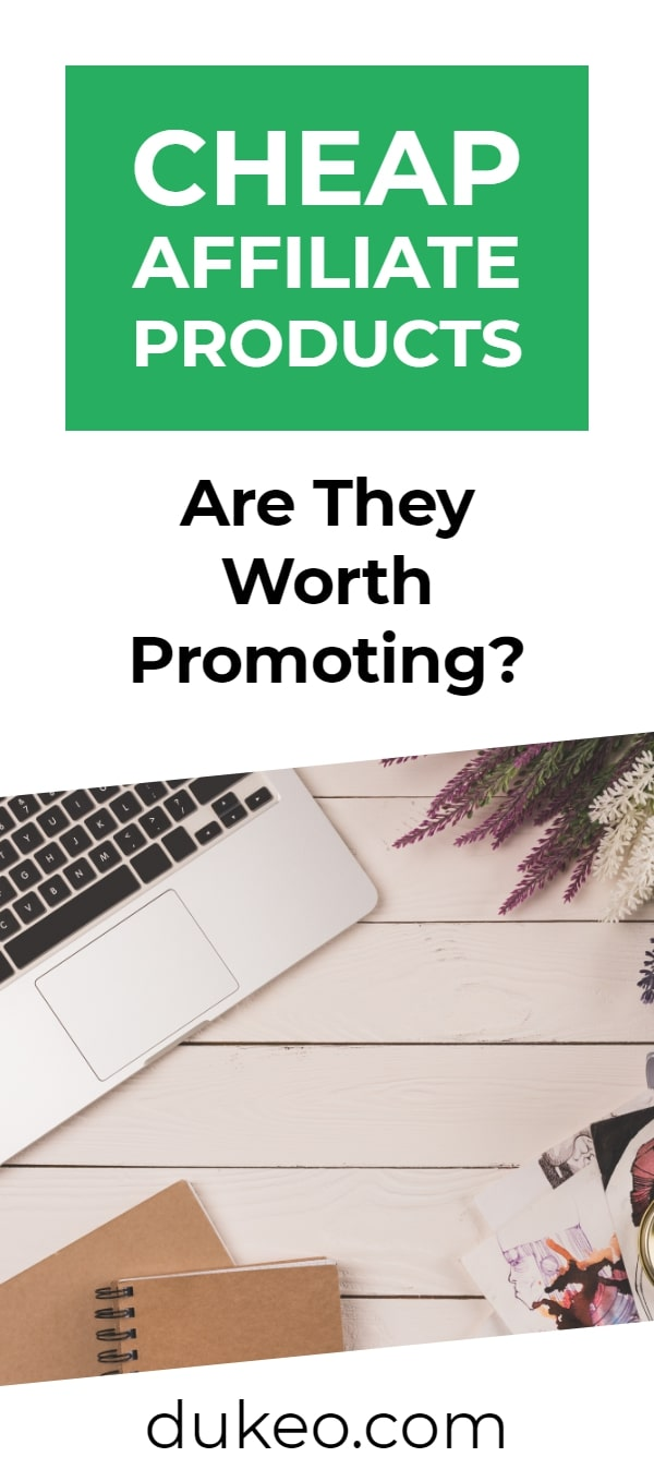 Cheap Affiliate Products: Are They Worth Promoting?