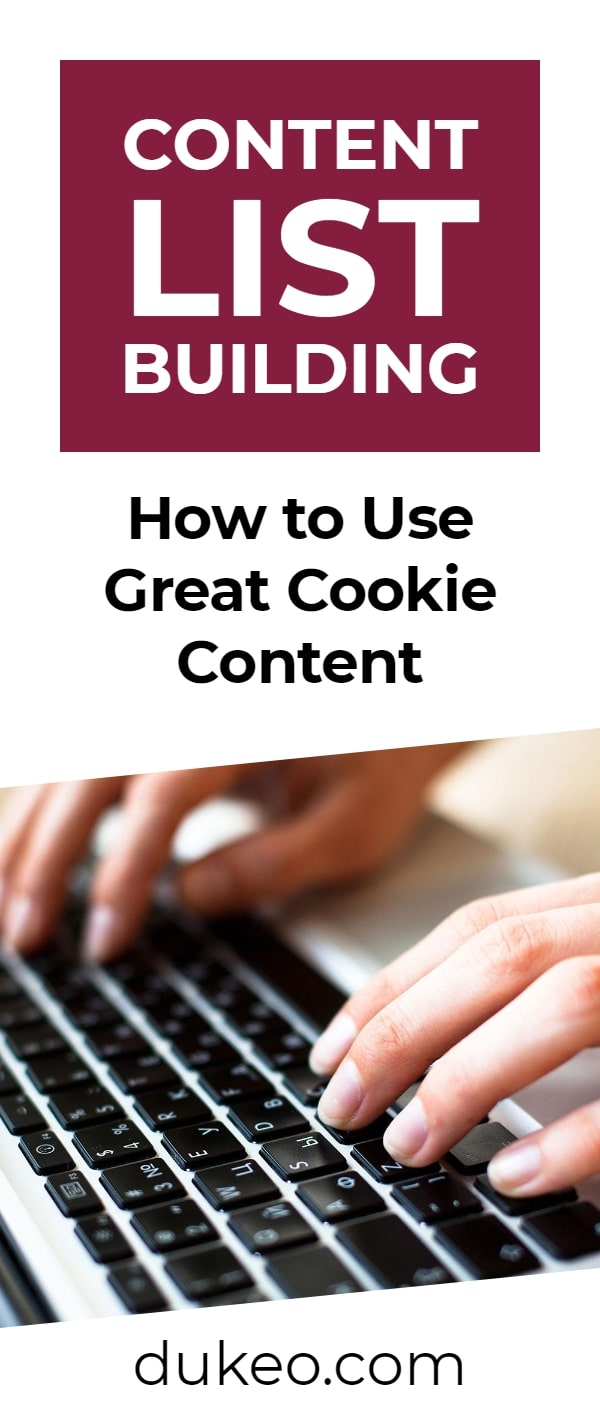 Content List Building: How to Use Great Cookie Content