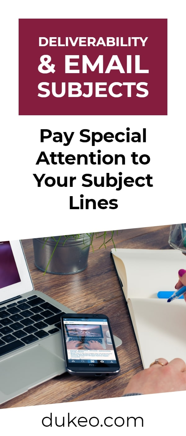 Deliverability & Email Subjects: Pay Special Attention to Your Subject Lines