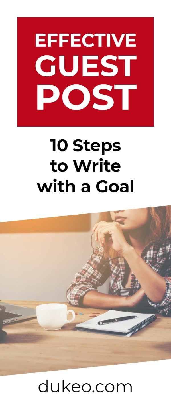 Effective Guest Post: 10 Steps to Write With a Goal
