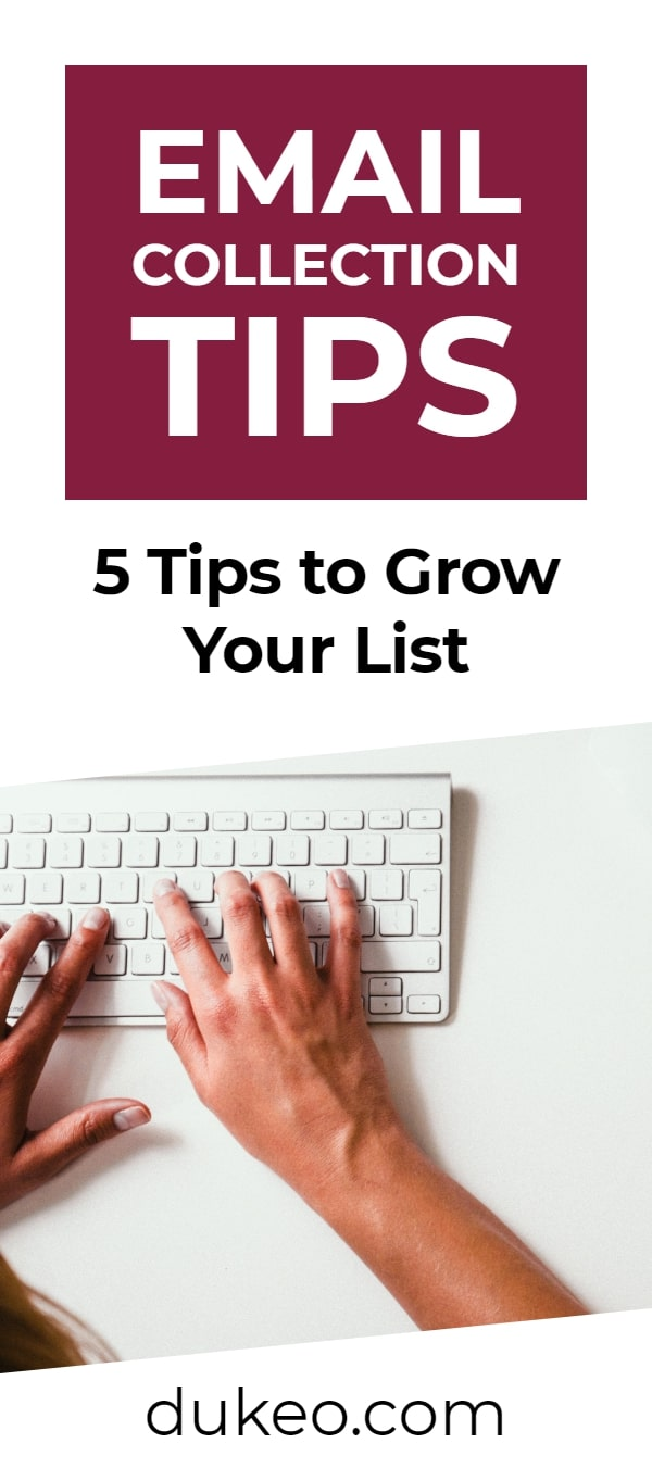 Email Collection Tips: 5 Tips to Grow Your List