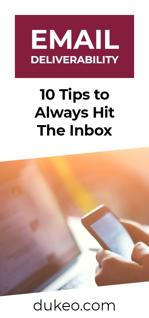 Email Deliverability: 10 Tips to Always Hit The Inbox