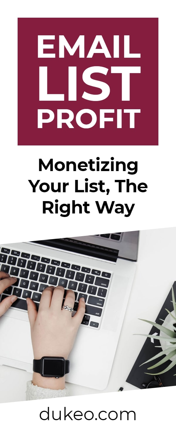 Email List Profit: Monetizing Your List, The Right Way