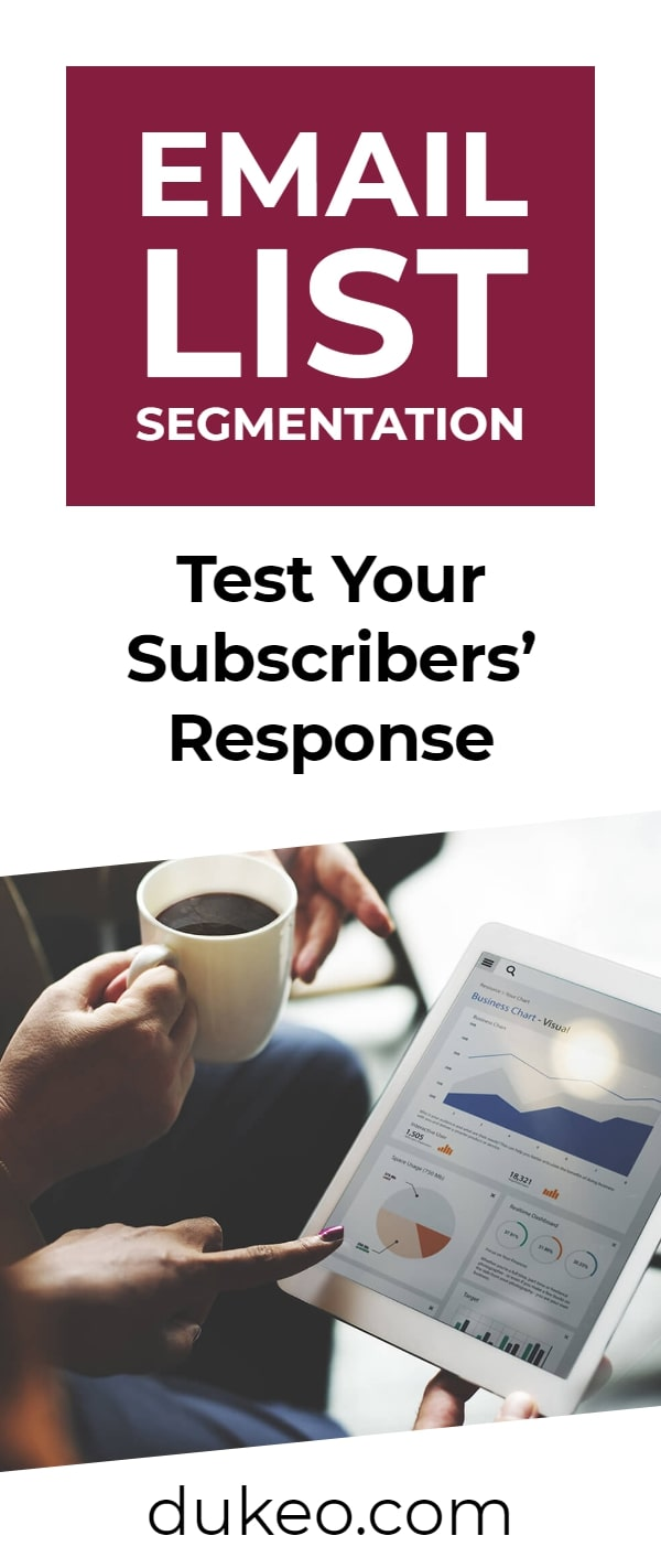 Email List Segmentation: Test Your Subscribers' Response