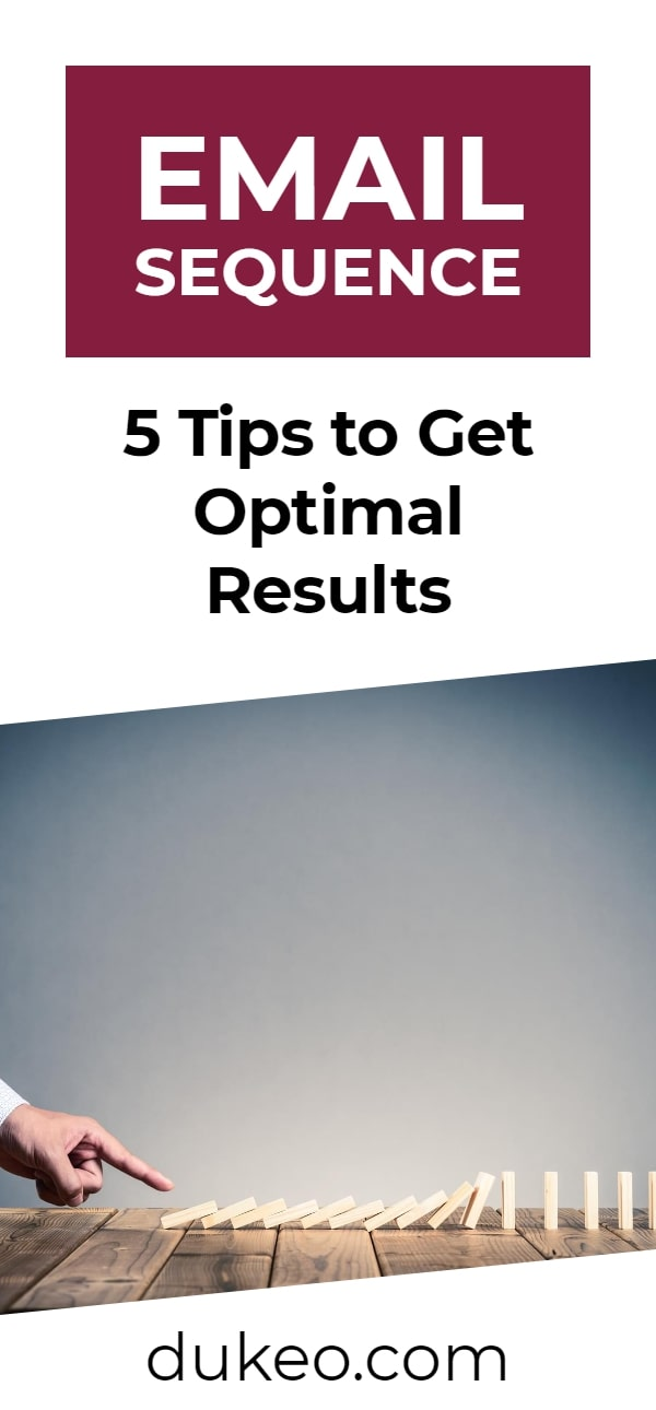 Email Sequence: 5 Tips to Get Optimal Results