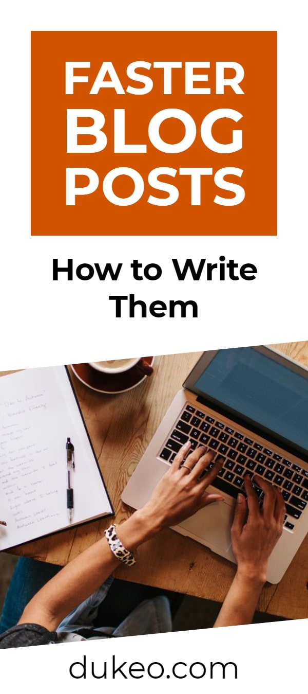 Faster Blog Posts: How to Write Them
