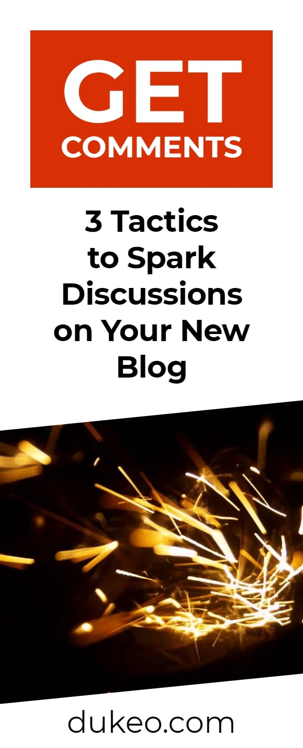 Get Comments: 3 Tactics to Spark Discussions on Your New Blog