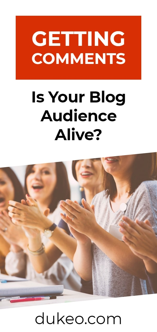 Getting Comments: Is Your Blog Audience Alive?