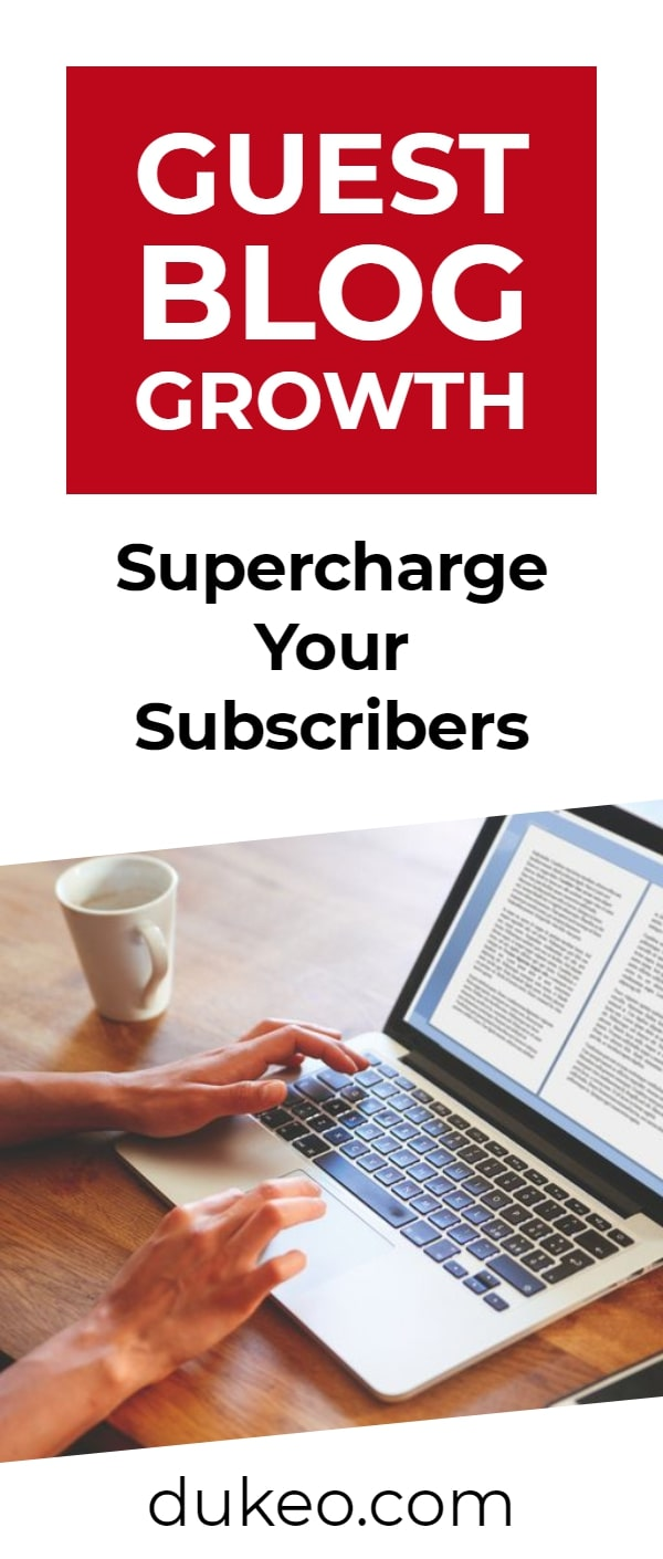Guest Blog Growth: Supercharge Your Subscribers