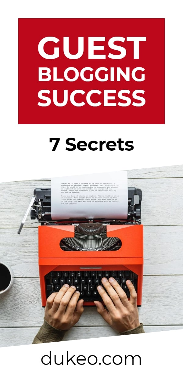 Guest Blogging Success: 7 Secrets