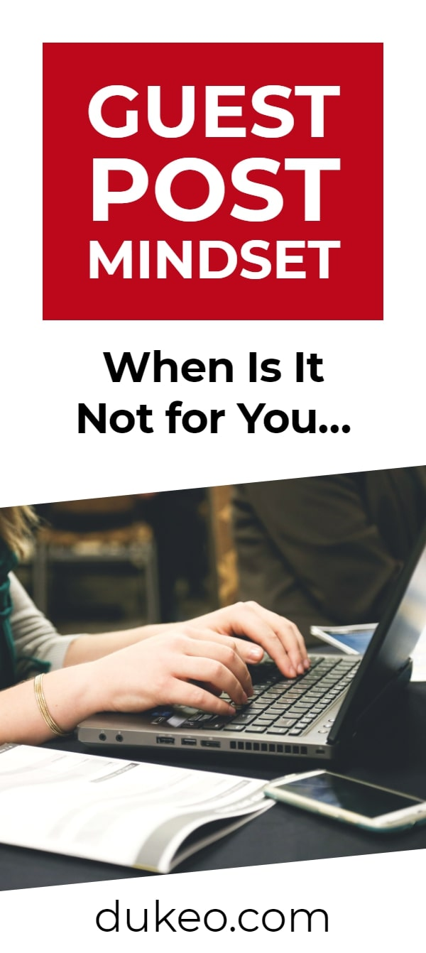 Guest Post Mindset: When Is It Not for You…