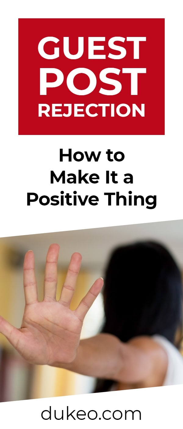Guest Post Rejection: How to Make It a Positive Thing