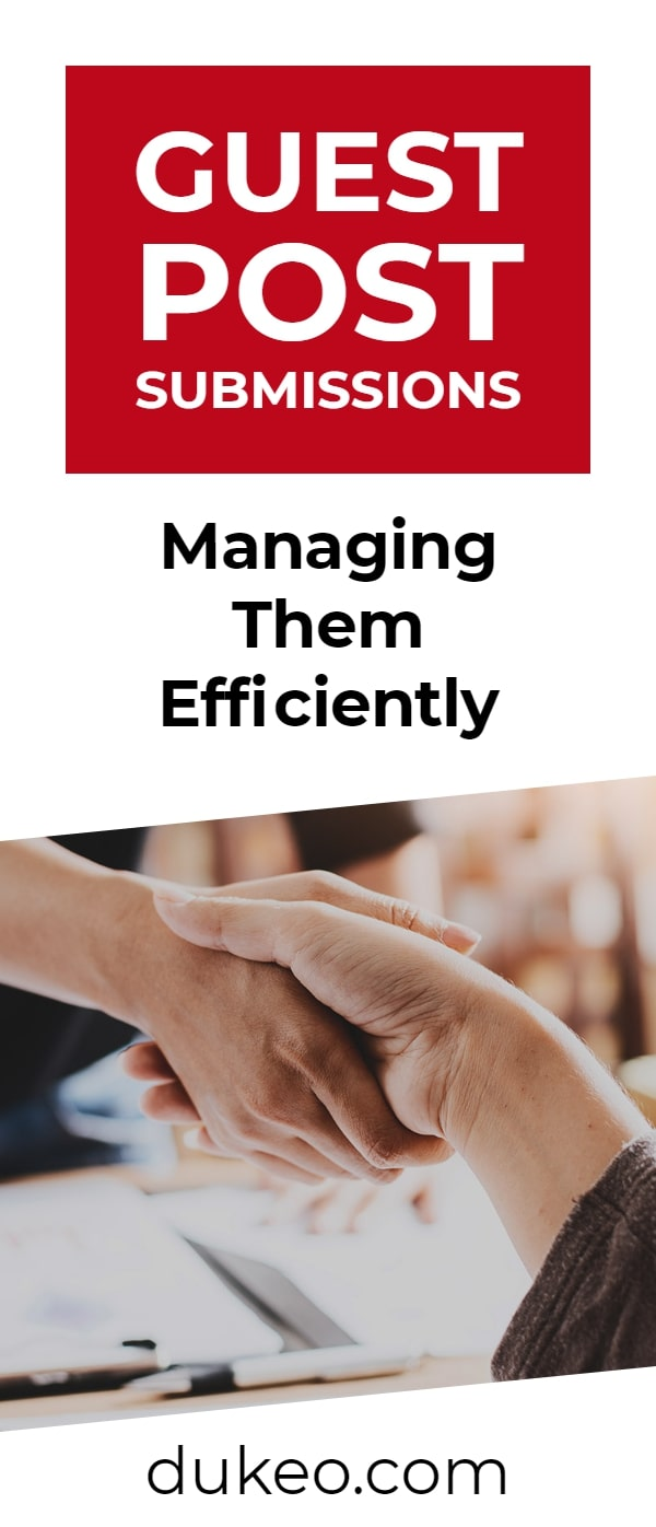 Guest Post Submissions: Managing Them Efficiently