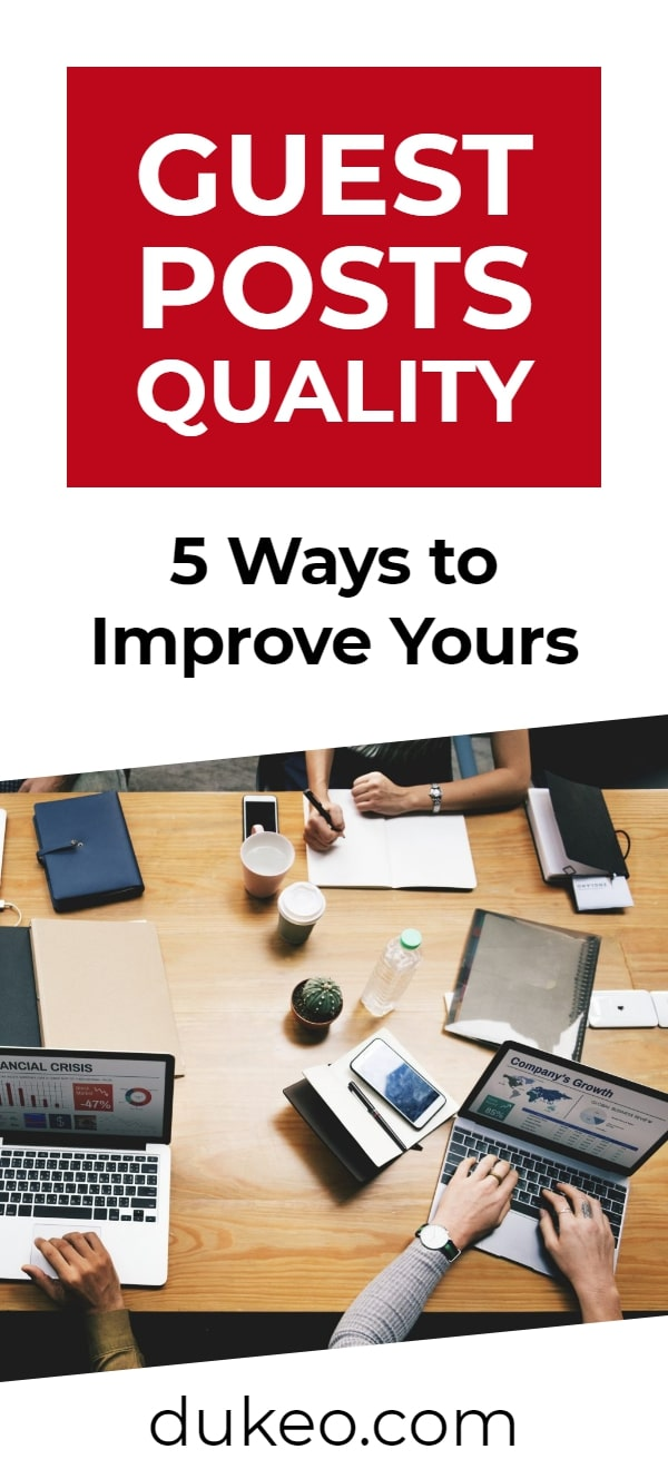 Guest Posts Quality: 5 Ways to Improve Yours