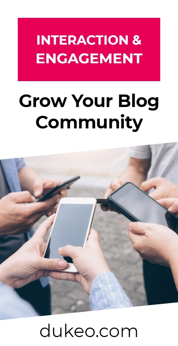 Interaction & Engagement: Grow Your Blog Community