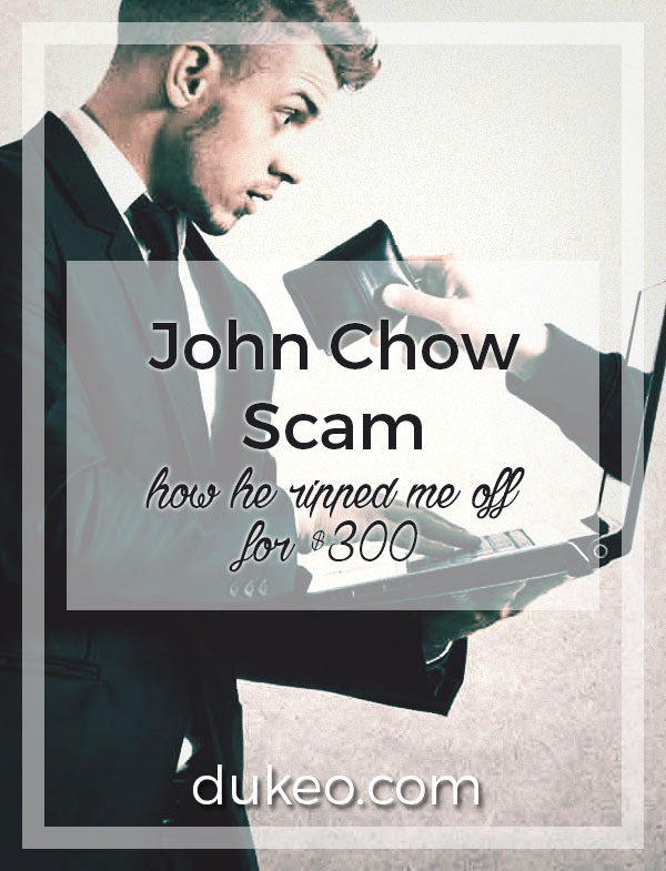 John Chow Scam: How He Ripped Me Off For $300