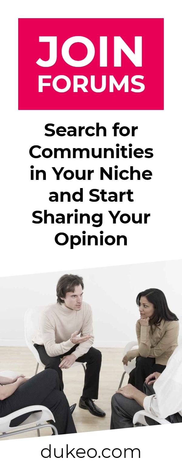 Join Forums: Search for Communities in Your Niche and Start Sharing Your Opinion
