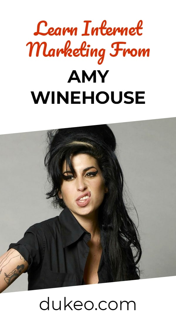 Learn Internet Marketing From Amy Winehouse