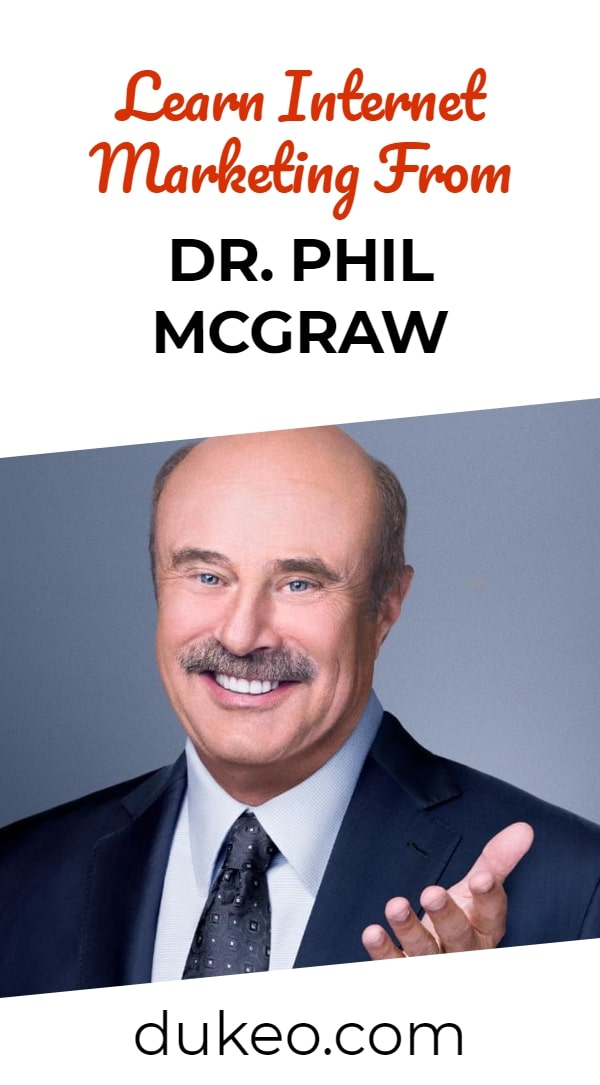 Learn Internet Marketing From Dr. Phil Mcgraw