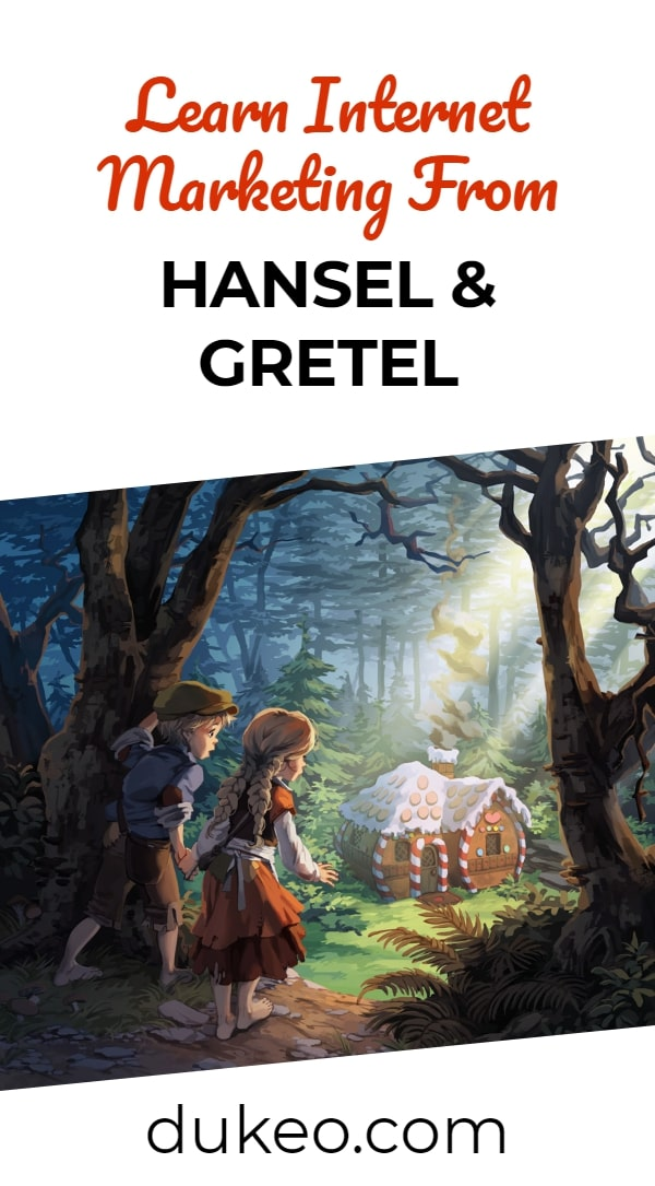 Learn Internet Marketing From Hansel and Gretel
