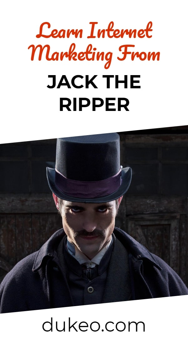 Learn Internet Marketing From Jack The Ripper