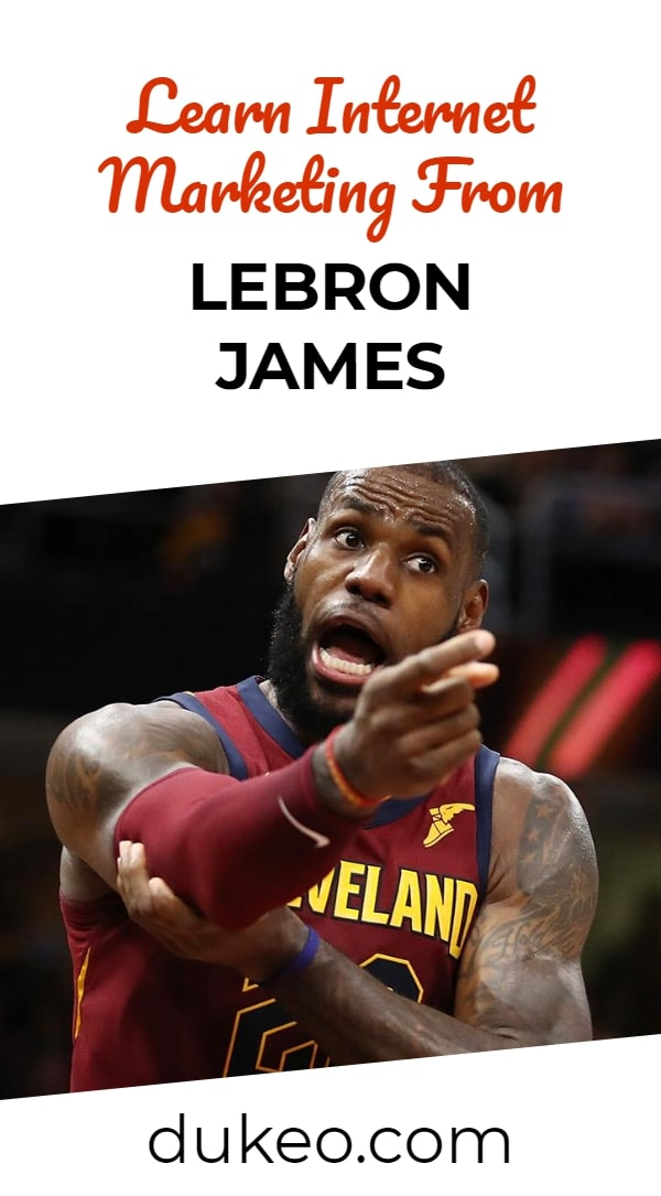 Learn Internet Marketing From LeBron James
