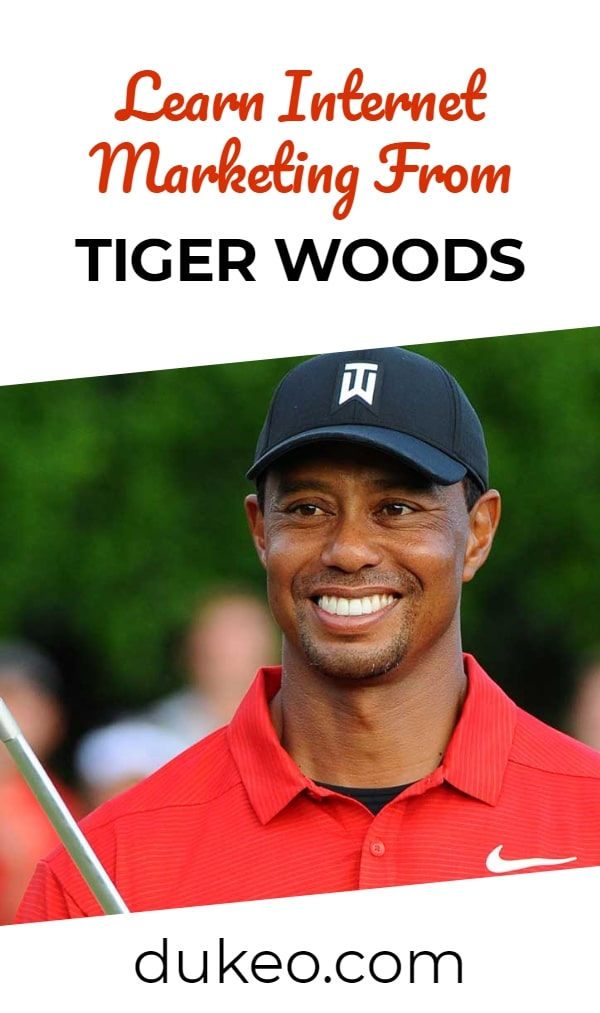 Learn Internet Marketing From Tiger Woods