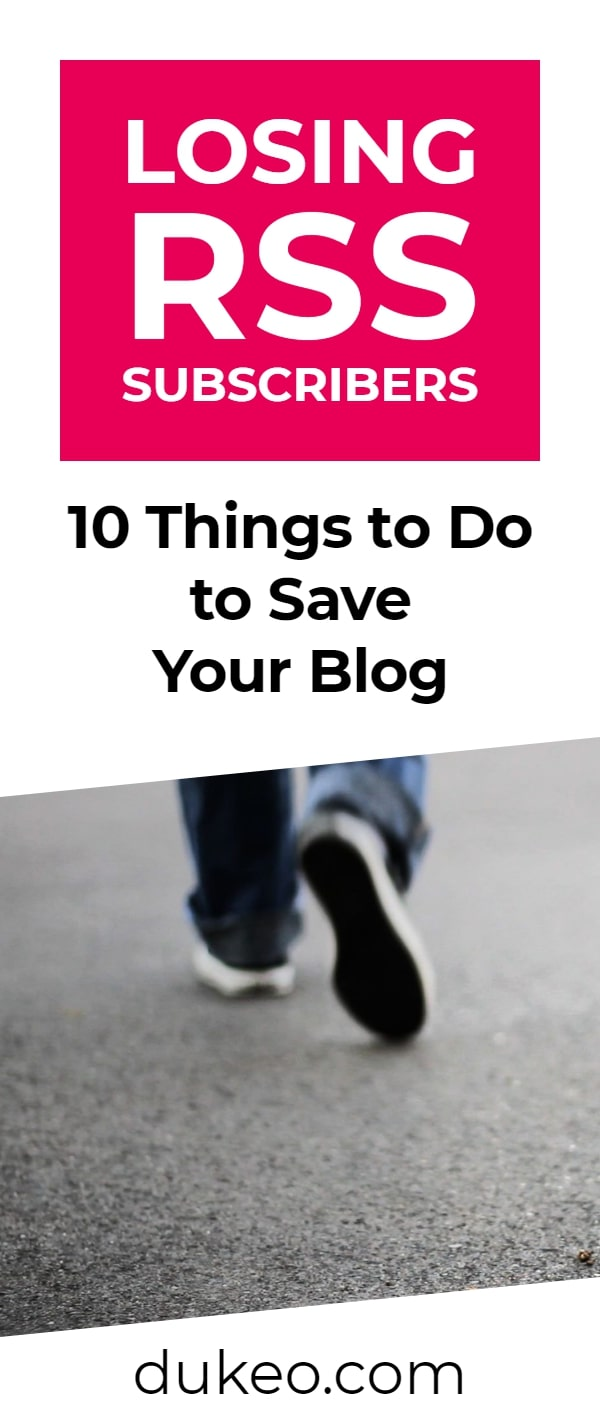 Losing RSS Subscribers: 10 Things to Do to Save Your Blog
