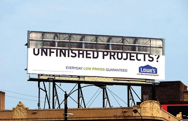 Lowes Unfinished Projects Creative Billboard